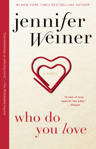 Who Do You Love - Jennifer Weiner - Jennifer Weiner