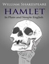 Hamlet - In Plain And Simple English A Modern Translation And The Original Version