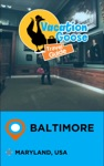 Vacation Goose Travel Guide Baltimore Maryland USA