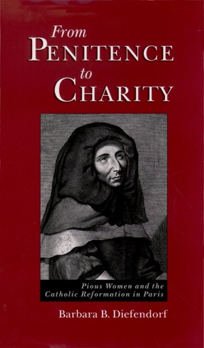 Barbara B. Diefendorf - From Penitence to Charity