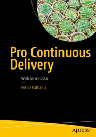 Pro Continuous Delivery - Nikhil Pathania