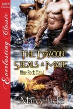 The Dragon Steals A Mate [Blue Rock Clan 1]