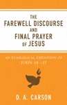 Farewell Discourse And Final Prayer Of Jesus