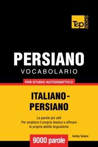 Vocabolario Italiano-Persiano per studio autodidattico: 9000 parole da Andrey Taranov