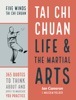Tai Chi Chuan Life and the Martial Arts