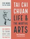 Tai Chi Chuan Life And The Martial Arts