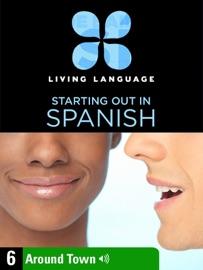 Essential Spanish Lesson 6 Around Town