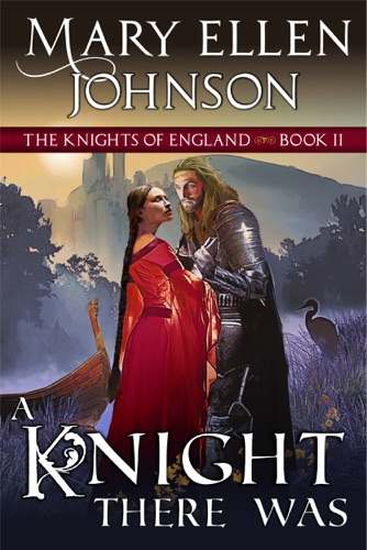 Mary Ellen Johnson - A Knight There Was (The Knights of England Series, Book 2)