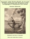 Argonauts Of The Western Pacific An Account Of Native Enterprise And Adventure In The Archipelagoes Of Melanesian New Guinea