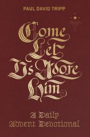 Come, Let Us Adore Him book