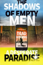 Adam Park Novels 1-3: The Dead And The Missing; A Desperate Paradise; The Shadows Of Empty Men