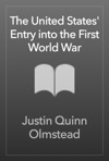 The United States Entry Into The First World War