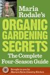 Maria Rodales Organic Gardening Secrets