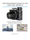 Photographers Guide To The Sony DSC-RX100 VI