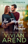 Her Tempting Protector: contains Turn It On / Whiskey Secrets