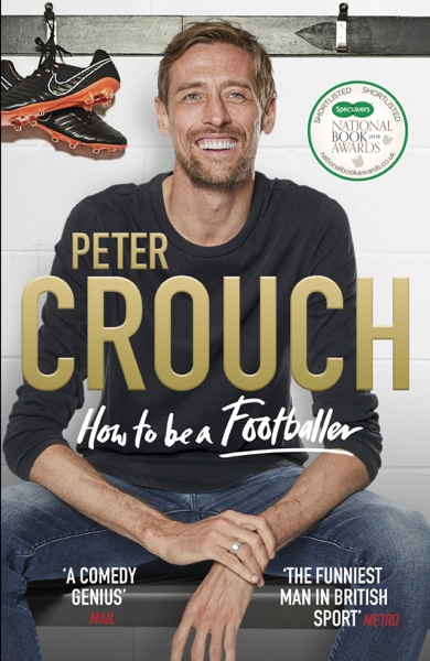 How to Be a Footballer - Peter Crouch book cover