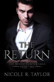 The Return (Book Two in the Witch Hunter Saga)