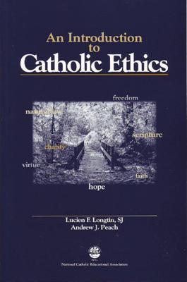 An Introduction to Catholic Ethics - Lucien Longtin book