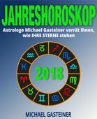 JAHRESHOROSKOP 2018: Astrologe Michael Gasteiner verrät Ihnen, wie IHRE STERNE stehen
