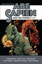 Abe Sapien: Dark and Terrible Volume 1