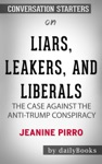 Liars Leakers And Liberals The Case Against The Anti-Trump Conspiracy By Jeanine Pirro  Conversation Starters