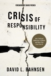 Crisis Of Responsibility Our Cultural Addiction To Blame And How You Can Cure It