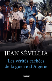 Les vérités cachées de la Guerre d'Algérie