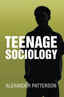 Teenage Sociology - Alexander Patterson book