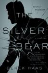 The Silver Bear A Novel Silver Bear Thrillers