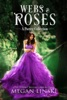 Webs & Roses: A Poetry Collection