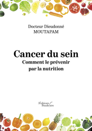 Cancer du sein : Comment le prévenir par la nutrition
