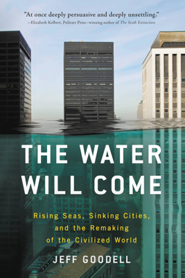 The Water Will Come - Jeff Goodell book