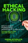 Ethical Hacking 101 - How To Conduct Professional Pentestings In 21 Days Or Less