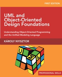 UML and Object-Oriented Design Foundations - Karoly Nyisztor