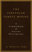 The Jerusalem Temple Mount: A Compendium Of Ancient Descriptions