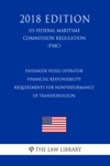 Passenger Vessel Operator Financial Responsibility Requirements For Nonperformance Of Transportation US Federal Maritime Commission Regulation FMC 2018 Edition
