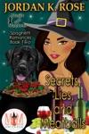 Secrets Lies And Meatballs Magic And Mayhem Universe