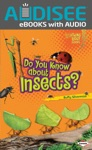 Do You Know About Insects Enhanced Edition