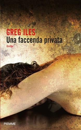 Greg Iles - Una faccenda privata