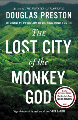 The Lost City of the Monkey God - Douglas Preston book