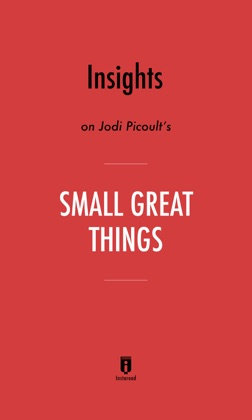 Insights on Jodi Picoult's Small Great Things by Instaread image