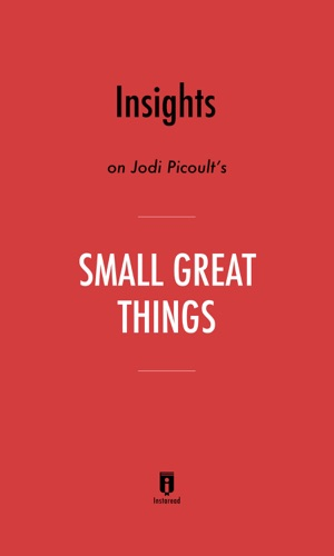 Instaread - Insights on Jodi Picoult's Small Great Things by Instaread