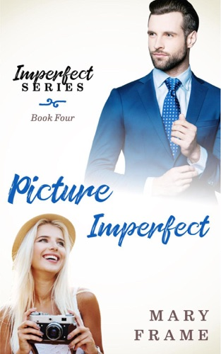 Picture Imperfect - Mary Frame - Mary Frame
