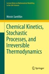 Chemical Kinetics Stochastic Processes And Irreversible Thermodynamics