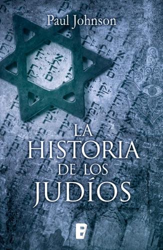 Paul Johnson - La historia de los judíos