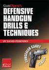 Gun Digests Defensive Handgun Drills  Techniques Collection EShort