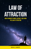 Beau James - Law of Attraction: How to Manifest Money, Desires, Love Using The Law of Attraction  artwork