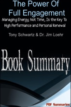 The Power Of Full Engagement: Managing Energy, Not Time, Is The Key To High Performance And Personal Renewal (Book Summary)