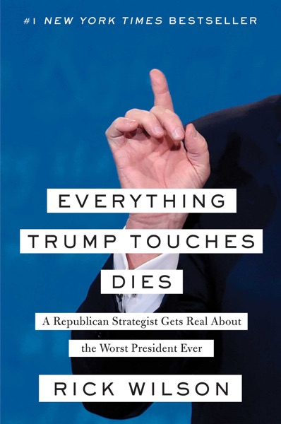 Everything Trump Touches Dies - Rick Wilson book cover