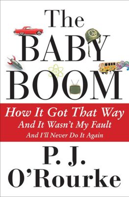 The Baby Boom - P. J. O'Rourke book